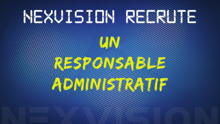 Nexvision recrute un(e) responsable administratif